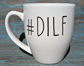 DILF, Funny Mug, Fathers Day Gift, Dad Gift, New Dad Gift, Father To Be, Large Mug