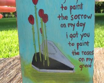 stone temple pilots inspired painting, i got you lyrics, casket, roses, outsider art, lyrics art, Scott Weiland, lyrics painting, grave