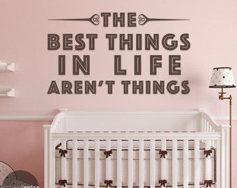 The Best Things in Life Aren't Things Vinyl Wall Decal Sticker