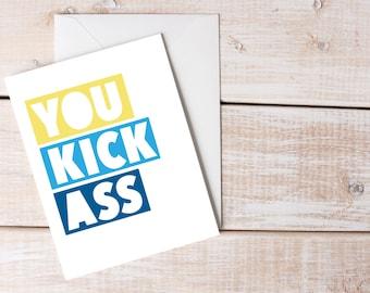 You Kick Ass Card, Congratulations Card, Achievement Card, Ass Kicking,