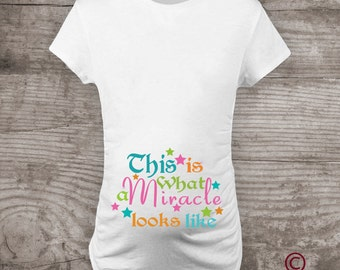 "Maternity t-shirt, ""This is what a miracle looks like, Baby Shower gift for her Mommy to be Pregnancy Announcement- a23"