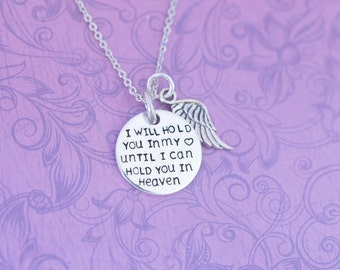 I Will Hold You in My Heart Until I Can Hold You in Heaven Pendant with Angel Wing - Hand Stamped Jewelry
