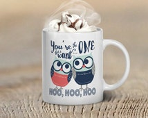 Owl Coffee Mug, Valentine's Day Gift, Mugs, Valentines Day Gift for Her, Him, Owls, You're the One That I Want,  Love, Couple's Gift Ideas