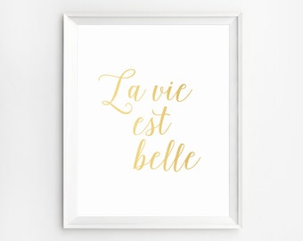 La vie est belle, Gold Wall Art, Gold Wall Art, French Decor, Printable Quotes, Inspirational Art, French Poster, French Print, Gold