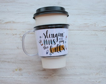 Slingin' Pills To Pay The Bills Pharmacist Illustrated Coffee Cup Sleeve