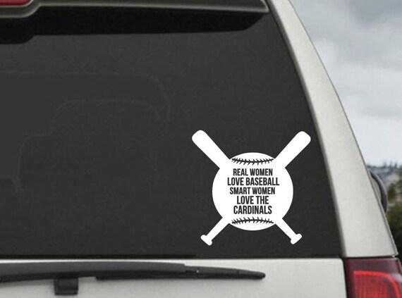 Real Women Love Baseball Smart Women Love The Cardinals Window Decal Sticker