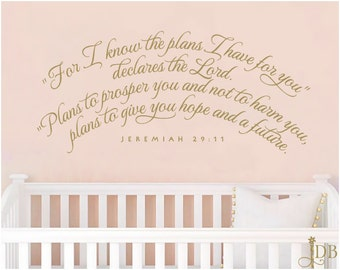 For I know the plans I have for you, declares the Lord. Plans to give you hope and a future. - JEREMIAH 29:11 - Wall Decal