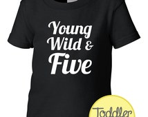 5 Year Old Birthday Shirt Young Wild & Five Birthday Shirt Party Shirt Gifts Niece Nephew Son Daughter 5 Birthday Gift Wild WeeZeesTees