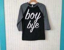 Boy Bye Unisex Baseball Raglan T-Shirt, Beyonce Shirt Lemonade Boy Bye Women's Shirt, Beyonce Sorry Lyric from Lemonade Men's Shirt