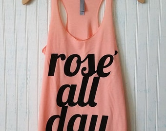 Rosé All Day Racerback Tank, 4 Colors Available!, Super-soft Women's Racerback Casual tank, Rose All Day Womens Tank Top, Gym Top