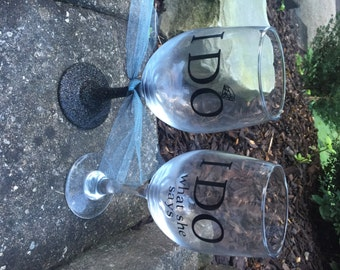 Glitter Wine Glasses, I Do I Do What She Says Wine Glasses, Glitter Dipped, Wedding Gift, Funny gift, Funny wine glass, Couple Gift