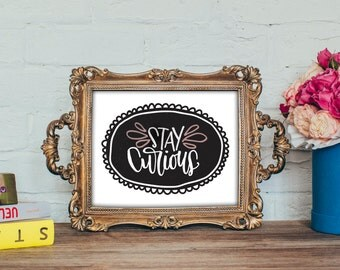 Stay Curious Printable