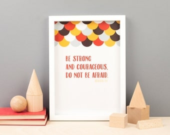 Be Strong and Courageous  | A4 Kids Bible Print | Joshua 1:9 | Baptism Print | New Baby Christian Print