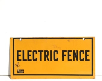 Vintage Electric Fence Sign ~sign from the 40's-50's ~Nice vintage patina~ Man cave for him