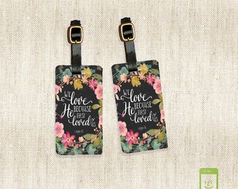 Personalized Luggage Tags Bible Verse John 4:19 We Love Because He first loved Us - Full Metal Tags