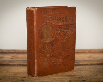 1891 Life of P.T. Barnum HC Book, Elegantly Illustrated, Antique Circus Life