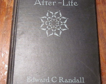 Frontiers of the Afterlife, 1922 Spritualist Hardcover book