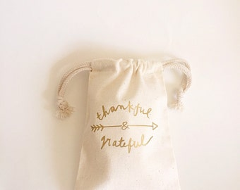Thank you gifts- Muslin bag- Thank you- Thankful and Grateful