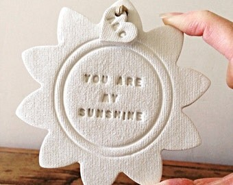 You Are My Sunshine ~  white clay hanging decoration & personalised tag ~ Valentine's gift ~ wedding gift ~ new baby gift ~ nursery decor