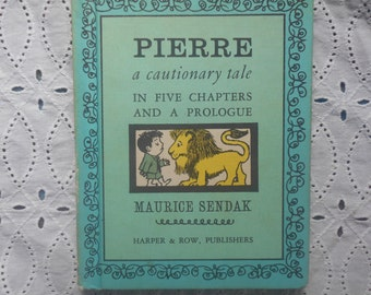 Pierre a cautionary tale In Five Chapters And A Prologue by Maurice Sendak Children Choice 1962