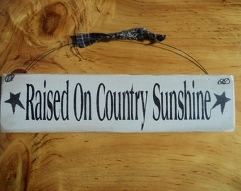 Raised On Country Sunshine        Wood Sign