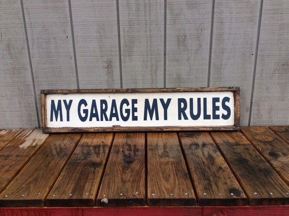 My Garage My Rules Sign Man Cave Sign By Sophisticatedhilbily