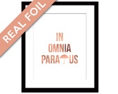 Rose Gold Foil In Omnia Paratus Print - Ready For All Things - Rose Gold Art Print - Quotation - Typography Poster - Gilmore Girls TV Show