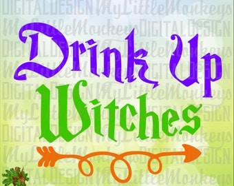 Drink Up Witches with Arrow Cut File and Clipart Instant Download High Quality 300 dpi Jpeg Transparent Background Png SVG EPS DXF formats