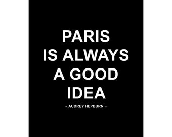 Paris Is Always A Good Idea - Audrey Hepburn - Available Sizes (8x10) (11x14) (16x20) (18x24) (20x24) (24x30)