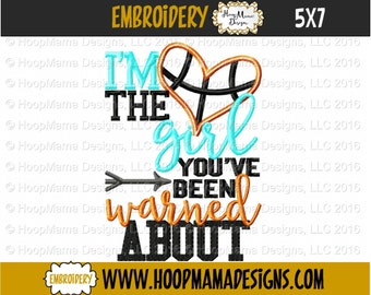 Basketball Embroidery Design, I'm The Girl You've Been Warned About, Basketball Applique 4x4 5x7 6x10, Sports Machine Embroidery