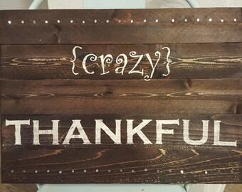 Crazy Thankful Wood Sign