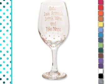 Dog Wine Glasses, Painted, Wine Glasses, Save Animals Drink Wine and Take Naps