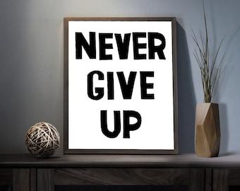 Never Give Up Digital Art Print - Inspirational Reach Your Goals Wall Art, Motivational Dont Quit Art, Printable Winner Loser Typography