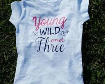 Young Wild and Three, Third Birthday Shirt, Three Year Old Shirt, Three Year Old, 3 Years Old, Wild and Three, Birthday Shirt, 3rd Birthday