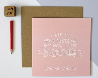 Mother's Day Card Eat Your Crusts