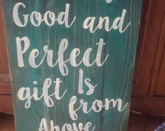 Every Good and Perfect Gift James 1:17 Sign