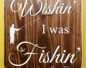 Wishin' I Was Fishin' wall art, camping decor