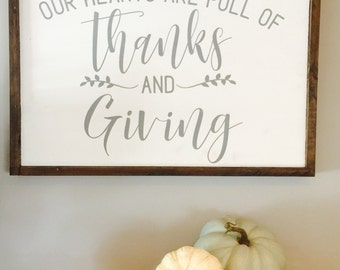 Our Hearts Are Full Of Thanks And Giving | Wood Sign