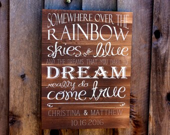 "Custom Rustic Wedding Sign: Somewhere Over The Rainbow Skies Are Blue 18""x24"" // Wedding Decor // Bridal Shower Decor // Anniversary Gift"