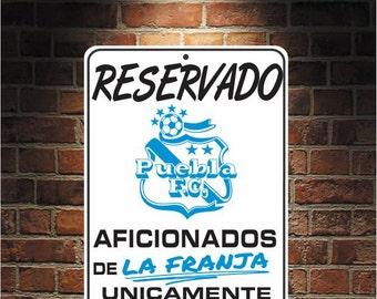 Reservado Aficionados de LA FRANJA  Futbol Mexico Puebla 9 x 12 Predrilled Aluminum Sign  U.S.A Free Shipping