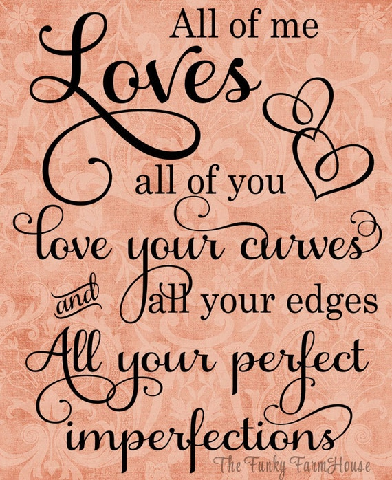 SVG, DXF & PNG - Love all of you ...love your curves and all your edges ...all your perfect imperfections