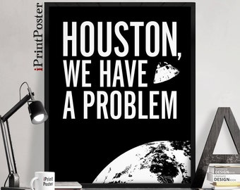 Houston we have a problem, Apollo 13 art poster, Art print, Famous movie quote, Movies quote art print, Typography art poster. iPrintPoster.