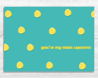 You're My Main Squeeze Card - Birthday Card
