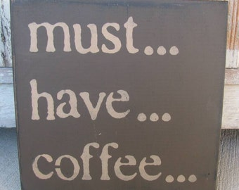 Must have coffee sign