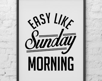 "PRINTABLE Art ""Easy Like Sunday Morning"" Typography Art/Design Print, Typography Poster"