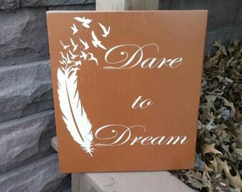 Dare To Dream Sign