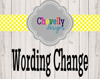 Wording Change {Customize the wording on any ONE personalized item}