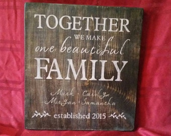 Together we make a beautiful family,  personalized sign