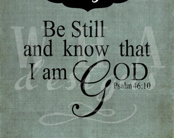 Be Still and Know That I am God Vector - Cutting File - Graphic Design - svg jpg png eps dxf download