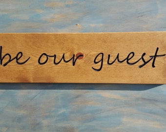 """Carved """"be our guest"""" SIGN, Guest Room Sign"""